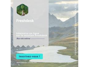 Blue note webinar : Présentation de la solution Freshdesk